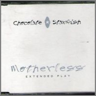 Motherless by Chocolate Starfish
