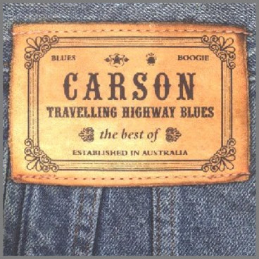 Travelling Highway Blues - The Best Of Carson by Carson