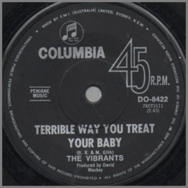 Terrible Way To Treat Your Baby B/W I Don't Need Nobody (To Tell Me 'Bout My Baby) by The Vibrants