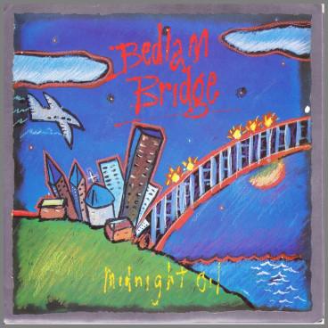 Bedlam Bridge B/W Progress by Midnight Oil