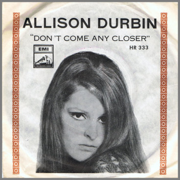 Don't Come Any Closer B/W One More Tear by Allison Durbin