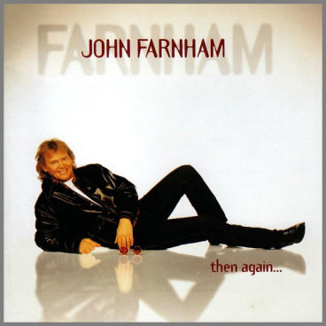 then again... by John Farnham