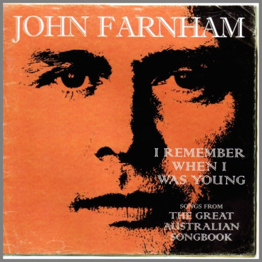 I Remember When I Was Young Songs From The Great Australian Songbook by John Farnham