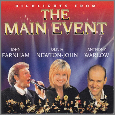 Highlights From The Main Event by John Farnham