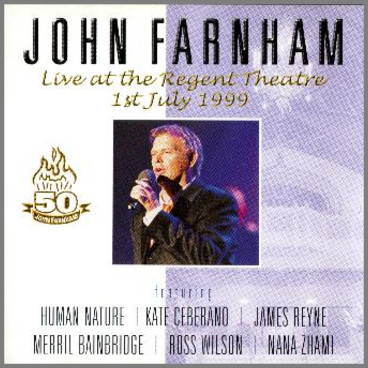 Live At The Regent Theatre – 1st July 1999 by John Farnham