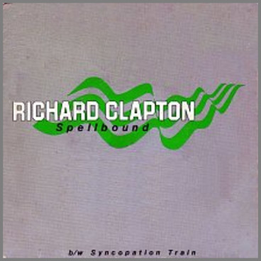 Spellbound B/W Syncopation Train by Richard Clapton