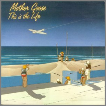 This Is The Life by Mother Goose