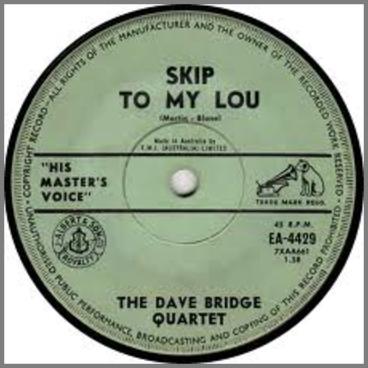 Skip To My Lou B/W Sunday Morning by The Dave Bridge Quartet / The Dave Bridge Trio