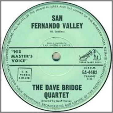 San Fernando Valley B/W Town Hall Shuffle by The Dave Bridge Quartet / The Dave Bridge Trio