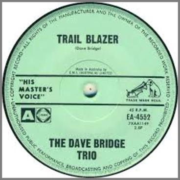 Trail Blazer B/W On The Town by The Dave Bridge Quartet / The Dave Bridge Trio