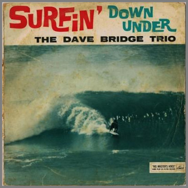 Surfin' Down Under by The Dave Bridge Quartet / The Dave Bridge Trio