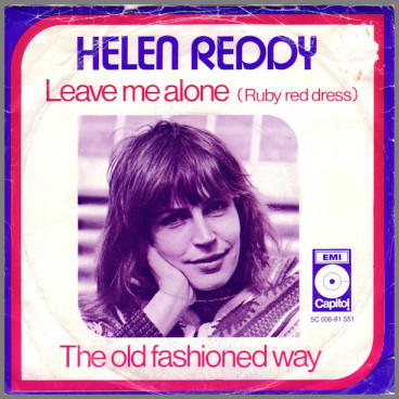 Leave Me Alone (Ruby Red Dress) by Helen Reddy