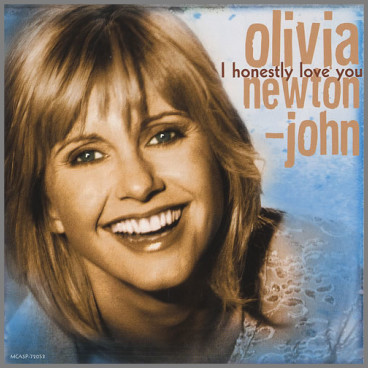 I Honestly Love You by Olivia Newton-John