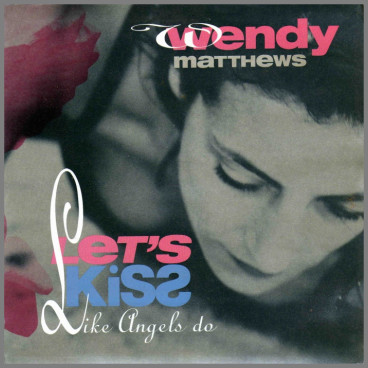 Let's Kiss by Wendy Matthews