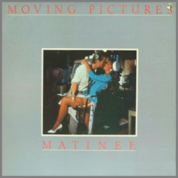 Matinee by Moving Pictures