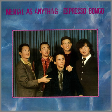 Espresso Bongo by Mental As Anything