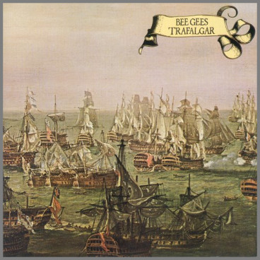 Trafalgar by The Bee Gees