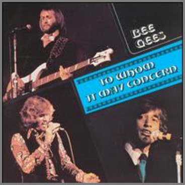 To Whom It May Concern by The Bee Gees