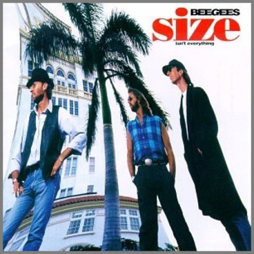 Size Isn't Everything by The Bee Gees