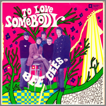 To Love Somebody by The Bee Gees