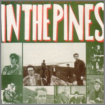 In The Pines by The Triffids