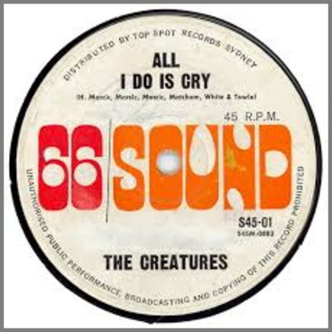 All I Do Is Cry B/W Mona by The Creatures