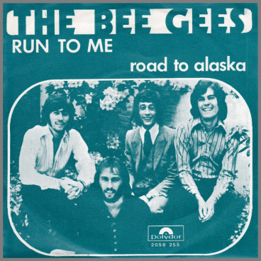 Run To Me / Road To Alaska by The Bee Gees