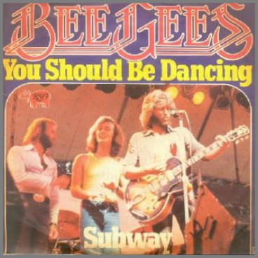 You Should Be Dancing by The Bee Gees