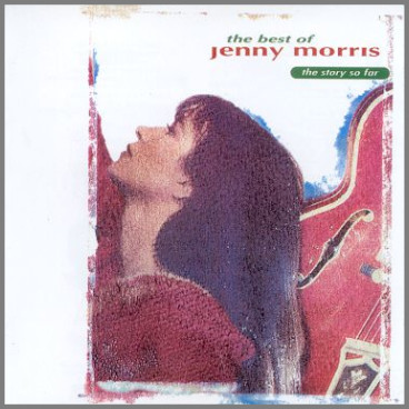 The Best Of Jenny Morris - The Story So Far by Jenny Morris