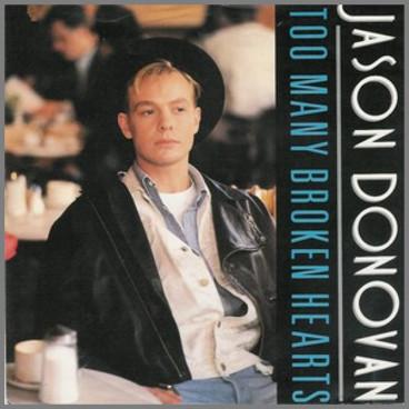 Too Many Broken Hearts  by Jason Donovan