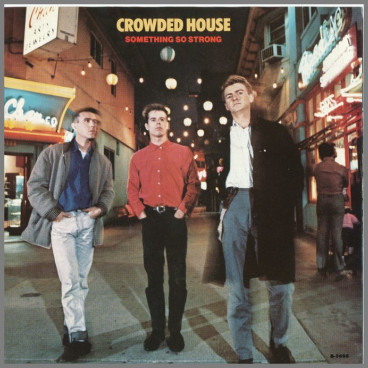 Something So Strong by Crowded House