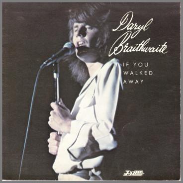 If You Walked Away by Daryl Braithwaite