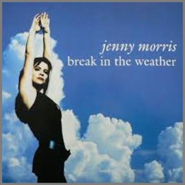 Break In the Weather by Jenny Morris