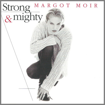 Strong & Mighty by Margot Moir