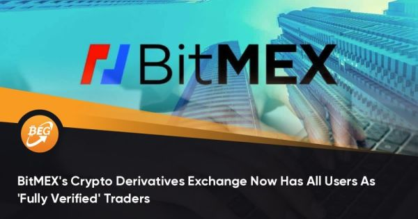 BitMEX's Crypto Derivatives Exchange Now Has All Users As 'Fully Verified' Traders