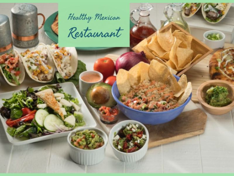 Healthy Mexican Restaurant
