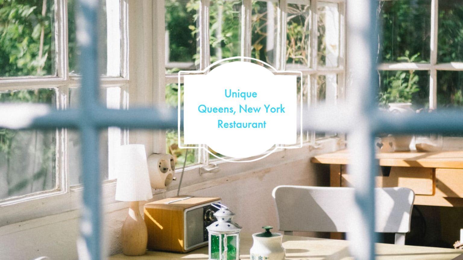 Unique Queens, New York Restaurant