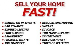 Sell Your House Fast, Bad Tenants, Foreclosure, PRobate or Estate, Vacant or Occupied