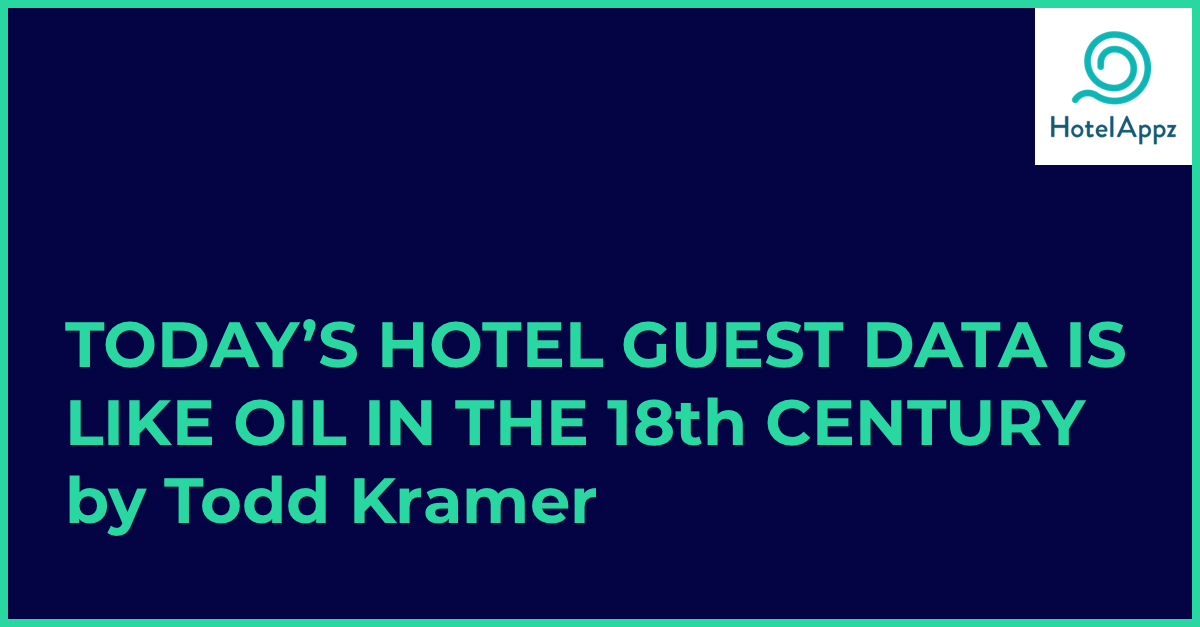Todays Hotel Guest Data is like Oil in the 18th Century