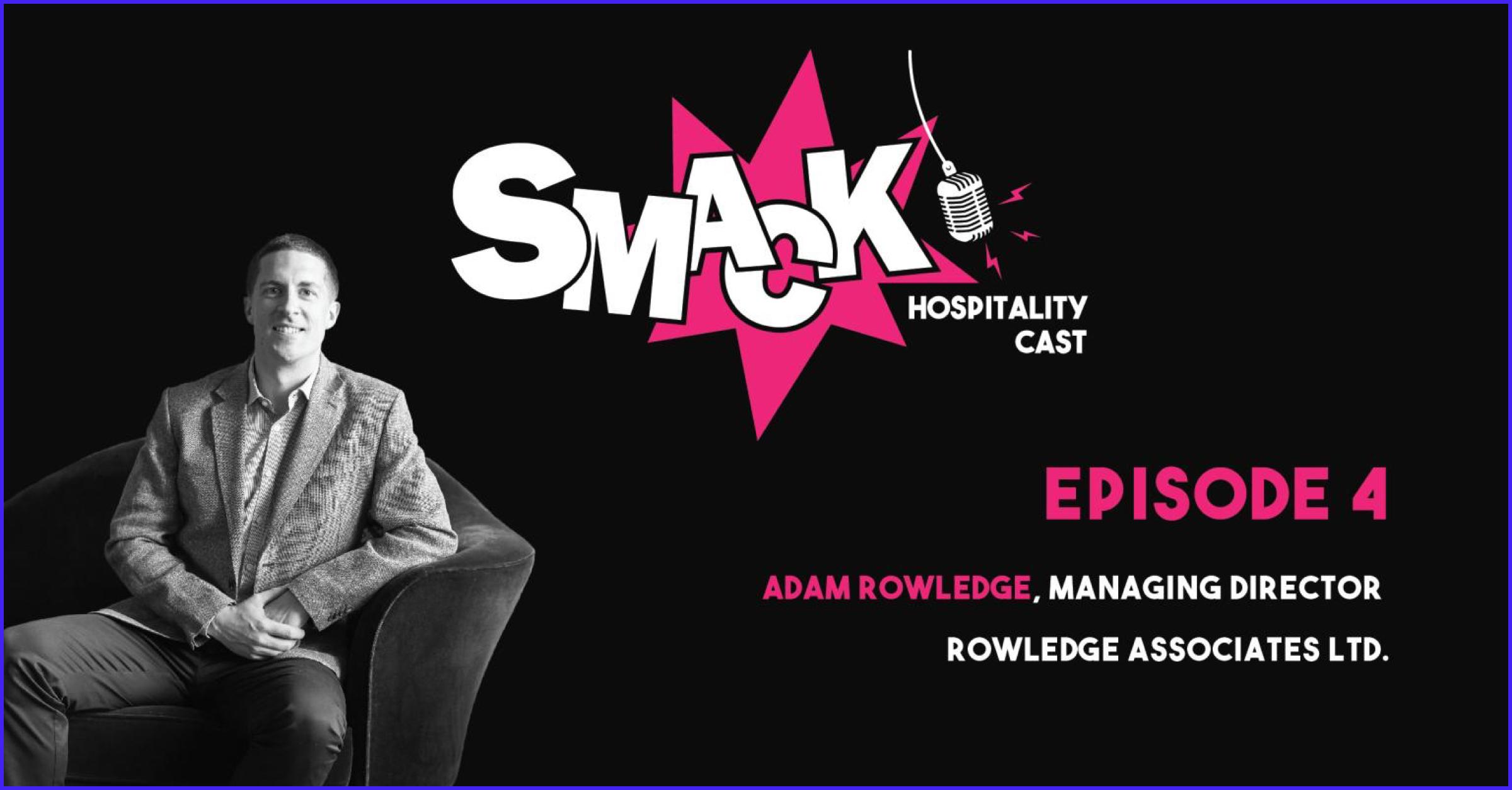 SMACK #4 - Employee retention & HR with Adam Rowledge (Rowledge Associates Ltd.)