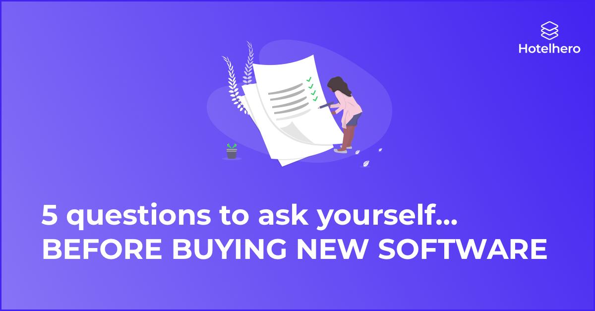 Les 5 questions à se poser avant d'acheter un nouveau logiciel