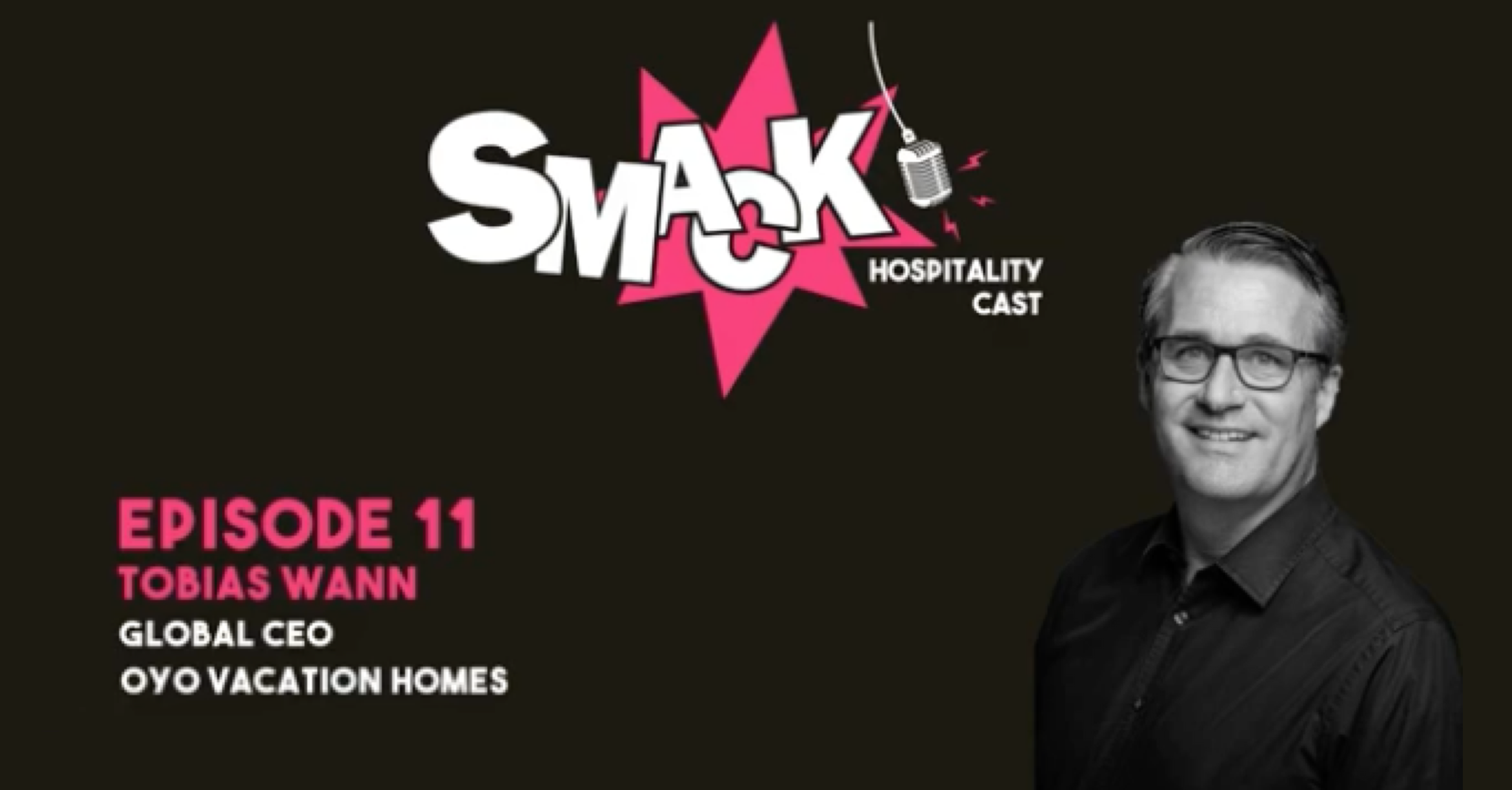 SMACK #11 - Vacation rental homes & competing or complementing the hotel business with Tobias Wann (OYO Vacation Homes)