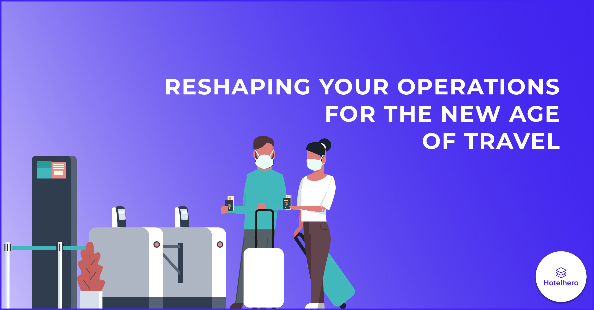 Reshaping your operations for the new age of travel