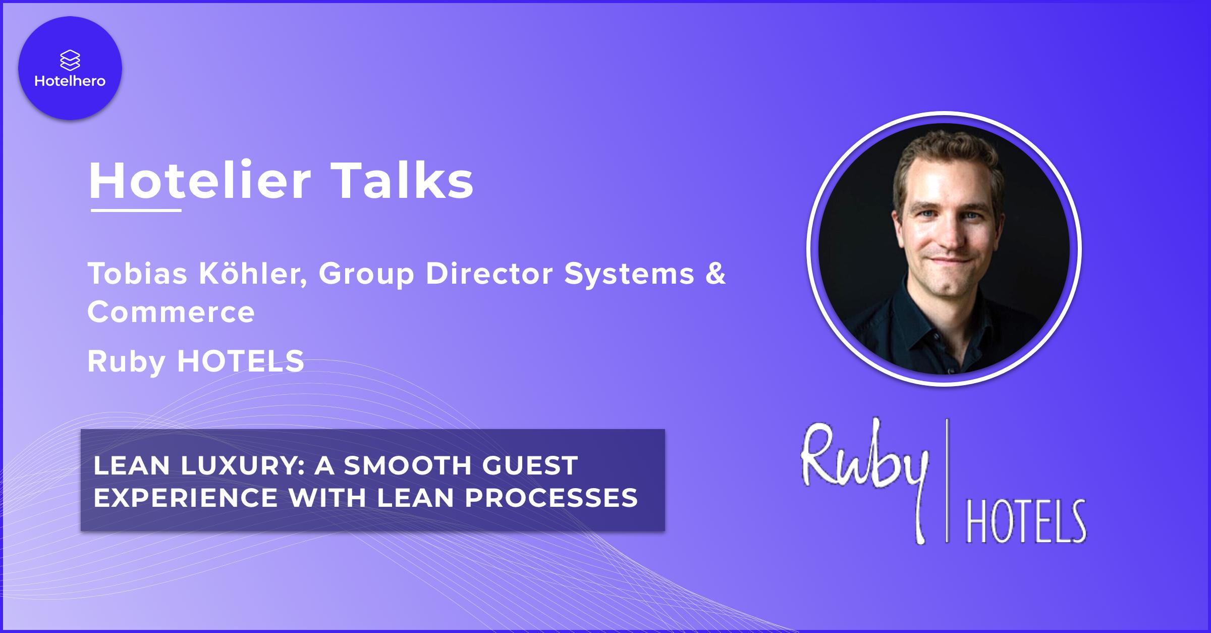 Ruby HOTELS - Le luxe simple : une expérience client en douceur avec des processus...