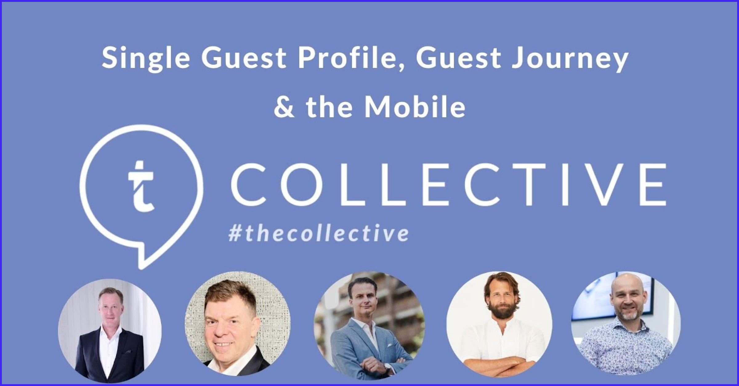 Single guest profile, customer journey and mobile in hospitality (COLLECTIVE by Te...