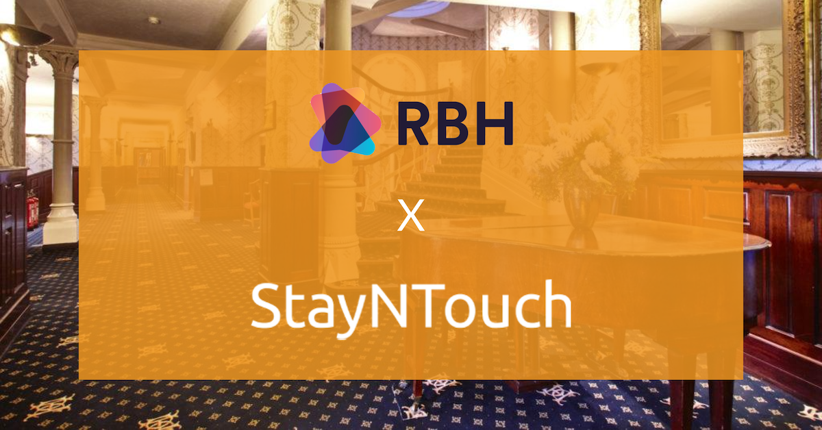 RBH Hospitality Management Selects StayNTouch's Guest-Centric PMS for their 4 Frag...