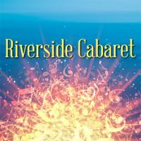 Riverside Cabaret
