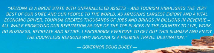 Quote from Governor Douglas A. Ducey on Arizona Tourism