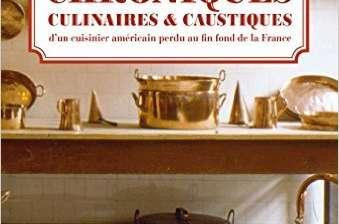 Chroniques culinaires et caustiques