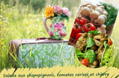 Salade de champignons tièdes aux tomates cerises et fromage de chèvre